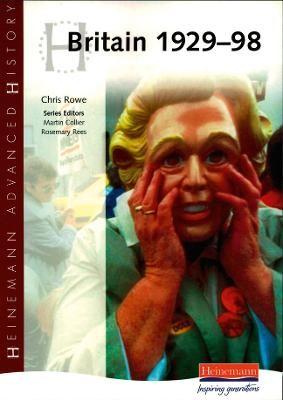Heinemann Advanced History: Britain 1929-98 -