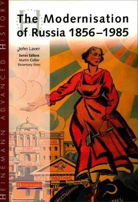 Heinemann Advanced History: The Modernisation of Russia 1856-1985 -