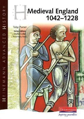Heinemann Advanced History: Medieval England 1042-1228 -