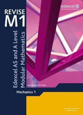 Revise Edexcel AS and A Level Modular Mathematics Mechanics 1 -