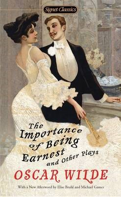The Importance of Being Earnest and Other Plays -