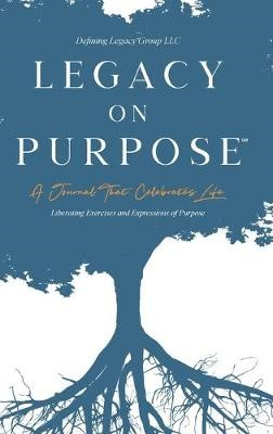 Legacy on Purpose? -