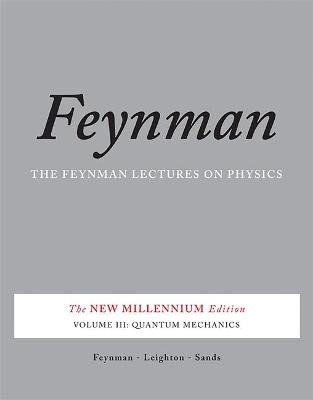 The Feynman Lectures on Physics, Vol. III -