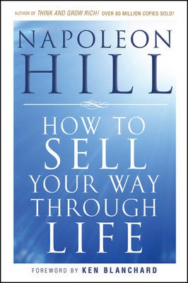 How To Sell Your Way Through Life -