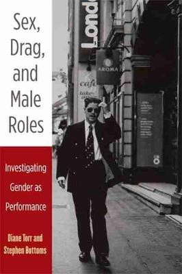 Sex, Drag, and Male Roles -