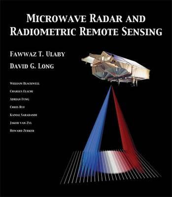 Microwave Radar and Radiometric Remote Sensing -
