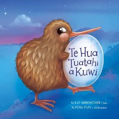 Te Hua Tuatahi A Kuwi - First Egg -