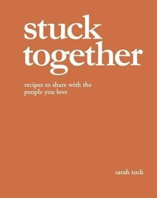 Stuck Together: Recipes to Share with the People You Love - pr_1869105