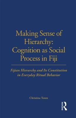 Making Sense of Hierarchy: Cognition as Social Process in Fiji - pr_16541