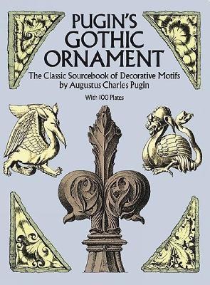 Pugin's Gothic Ornament -