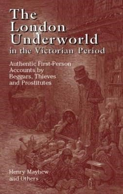 The London Underworld in the Victorian Period: v. 1 - pr_430020