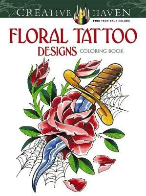Creative Haven Floral Tattoo Designs Coloring Book -
