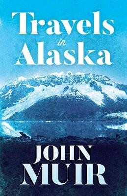 Travels in Alaska -