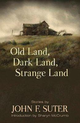 Old Land, Dark Land, Strange Land -