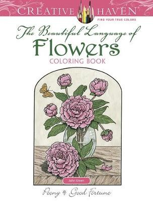 Creative Haven The Beautiful Language of Flowers Coloring Book -