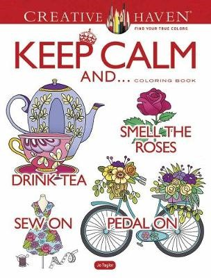 Creative Haven Keep Calm And... Coloring Book -