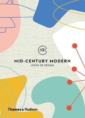 Mid-Century Modern: Icons of Design -