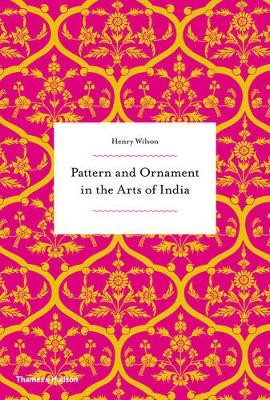 Pattern and Ornament in the Arts of India -