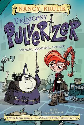 Princess Pulverizer Worse, Worser, Wurst #2 -