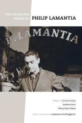 The Collected Poems of Philip Lamantia -