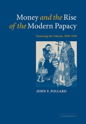 Money and the Rise of the Modern Papacy - pr_411642