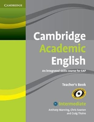 Cambridge Academic English B1+ Intermediate Teacher's Book -