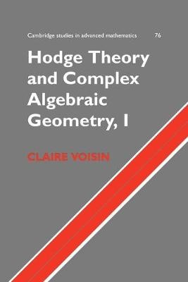 Hodge Theory and Complex Algebraic Geometry I: Volume 1 - pr_386227