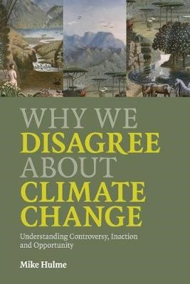 Why We Disagree about Climate Change -