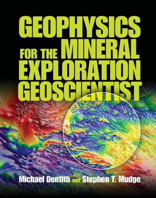 Geophysics for the Mineral Exploration Geoscientist -
