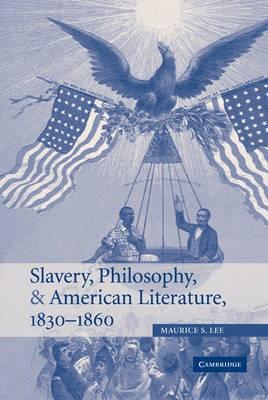 Slavery, Philosophy, and American Literature, 1830-1860 - pr_37155