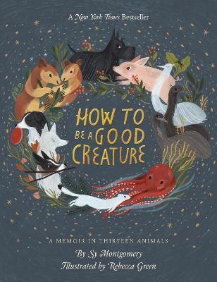How to be a Good Creature: A Memoir in Thirteen Animals - pr_94746