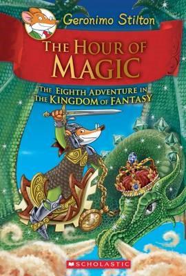 Geronimo Stilton and the Kingdom of Fantasy: #8 The Hour of Magic - pr_111397