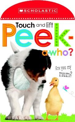 Touch and Lift, Peek-a-Who? -