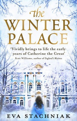 The Winter Palace (A novel of the young Catherine the Great) -