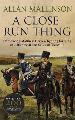 A Close Run Thing (The Matthew Hervey Adventures: 1) - pr_372525