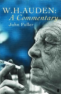 W. H. Auden: A Commentary -