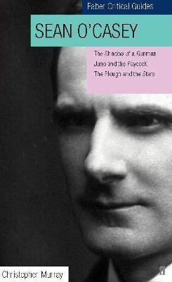 Sean O'Casey: Faber Critical Guide -