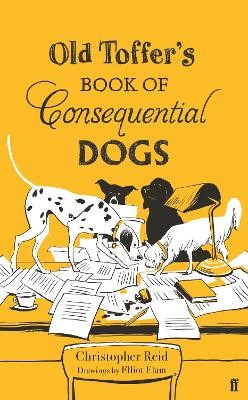 Old Toffer's Book of Consequential Dogs -