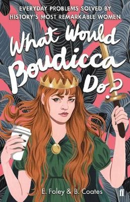 What Would Boudicca Do? -