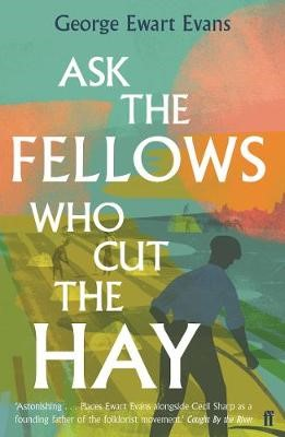 Ask the Fellows Who Cut the Hay -