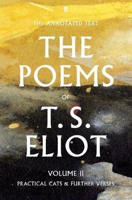 The Poems of T. S. Eliot Volume II -