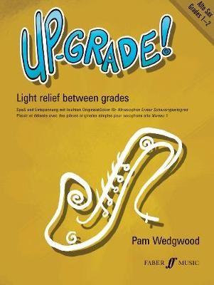 Up-Grade! Alto Sax Grades 1-2 -