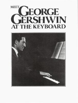 Meet George Gershwin At The Keyboard -