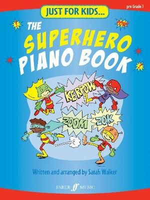 Just For Kids... The Superhero Piano Book -