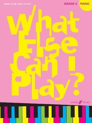 What Else Can I Play? Piano Grade 2 -