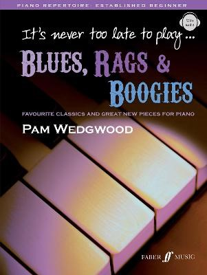 It's never too late to play blues, rags & boogies -