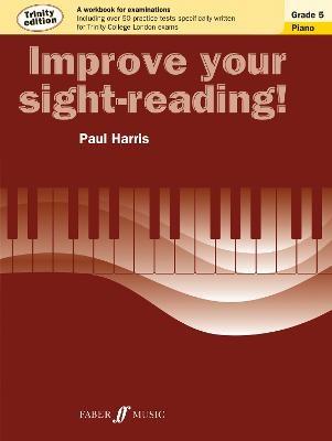Improve your sight-reading! Trinity Edition Piano Grade 5 -