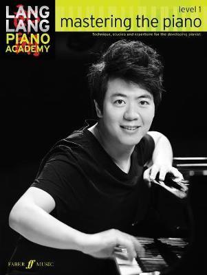 Lang Lang Piano Academy: mastering the piano level 1 -