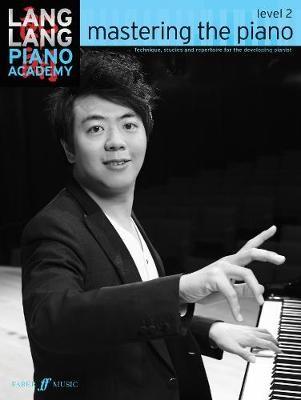 Lang Lang Piano Academy: mastering the piano level 2 -