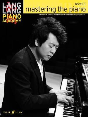 Lang Lang Piano Academy: mastering the piano level 3 -